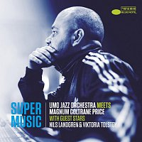 Umo Jazz Orchestra, Magnum Coltrane Price, Nils Landgren – Supermusic (UMO Jazz Orchestra Meets Magnum Coltrane Price)