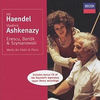 Ida Haendel, Vladimír Ashkenazy – Enescu/Bartók/Szymanowski etc.: Works for Violin & Piano
