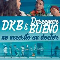 DKB, Descemer Bueno – No Necesito un Doctor