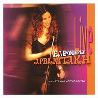 Eleftheria Arvanitaki – Live Apo To Gyalino Mousiko Theatro