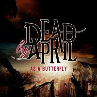 Dead by April – As A Butterfly