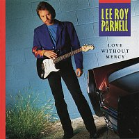 Lee Roy Parnell – Love Without Mercy