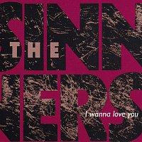 The Sinners – I Wanna Love You