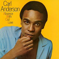 Carl Anderson – Absence Without Love