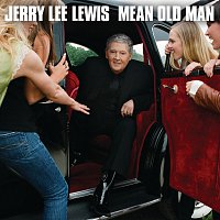 Jerry Lee Lewis – Mean Old Man
