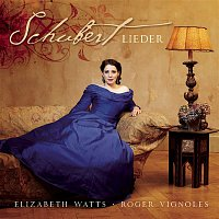 Elizabeth Watts, Franz Schubert, Roger Vignoles – Schubert Lieder