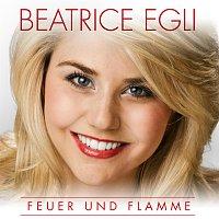 Beatrice Egli – Feuer und Flamme