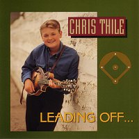 Chris Thile – Leading Off