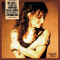 Tamra Rosanes – Gentle Fire