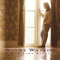 Wayne Watson – How Time Flies