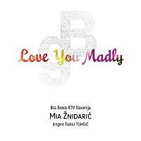 Mia Znidaric & Big Band RTV Slovenija – Love You Madly