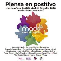 MADO, Ricky Merino, Agoney, Aleks Syntek, Buika, Delaporte, Escuela  Jana, Siloé – Piensa En Positivo [Madrid Pride 2020 by Juan Sueiro]