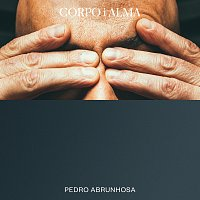Pedro Abrunhosa – Corpo i Alma