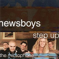 Newsboys – Step Up To The Microphone