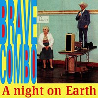 Brave Combo – A Night On Earth