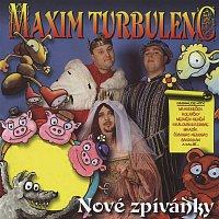 Maxim Turbulenc – Nove zpivanky