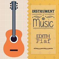 Edith Piaf – Instrument Of Music