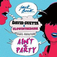 David Guetta – Ain't a Party (feat. Harrison) [Radio Edit]
