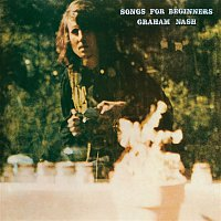 Graham Nash – Songs For Beginners [2008 Stereo Mix]