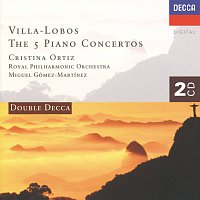 Cristina Ortiz, Royal Philharmonic Orchestra, Miguel Gomez-Martinez – Villa-Lobos: The Five Piano Concertos [2 CDs]
