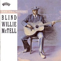Blind Willie McTell – THE DEFINITIVE BLIND WILLIE McTELL
