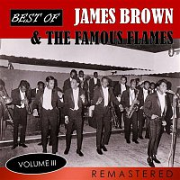 James Brown, The Famous Flames – Best of James Brown & The Famous Flames, Vol. 3 (Remastered)