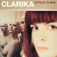 Clarika – La Fille Tu Sais