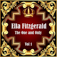 Ella Fitzgerald – Ella Fitzgerald: The One and Only Vol 1
