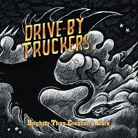 Drive-By Truckers – Brighter Than Creation's Dark