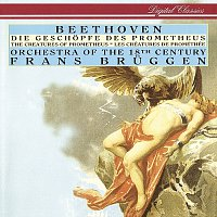 Frans Bruggen, Orchestra Of The 18th Century – Beethoven: Die Geschopfe des Prometheus