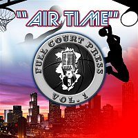 Full Court Press, Vol. 1, Sean Garrett, Future, Lou Williams, & Rocko – Airtime (feat. Sean Garrett, Future, Lou Williams, & Rocko)