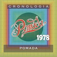 Pomada – Pomada Cronología - Pomada (1978)