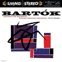 Fritz Reiner, Béla Bartók, Chicago Symphony Orchestra – Bartók: Concerto for Orchestra, Sz. 116