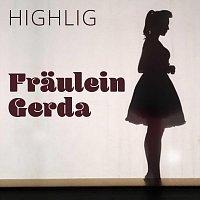 HIGHLIG – Fraulein Gerda