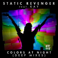 Static Revenger – Colors At Night (feat. Kay) [Deep Mixes]