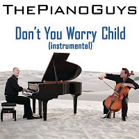 The Piano Guys, Axel Hedfors, Sebastian Ingrosso, Steve Fragogiannis, Martin Lindstrom, Michel Zitron, John Martin Lindstrom, Steve Angello – Don't You Worry Child (Instrumental)