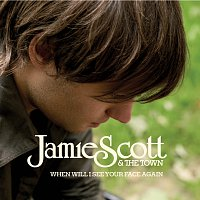 Jamie Scott & The Town – When Will I See Your Face Again