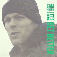 Sam Martin – It's Gonna Get Better