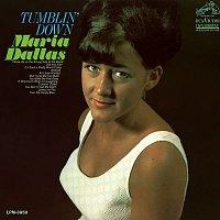 Maria Dallas – Tumblin' Down