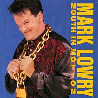 Mark Lowry – Mouth In Motion