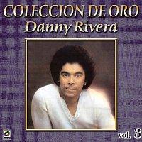 Danny Rivera – Colección De Oro: Mis Canciones Para Ti, Vol. 3