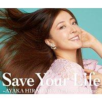 Ayaka Hirahara – Save Your Life -Ayaka Hirahara All Time Live Best-