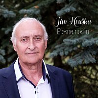 Ján Hruška – Piesne nosím