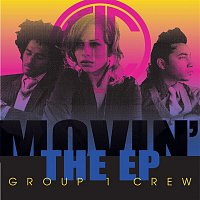 Group 1 Crew – Movin' - The EP