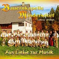Bauernkapelle Mindersdorf – Aus Liebe zur Musik