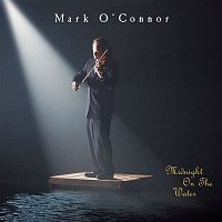 Mark O'Connor – Midnight on the Water