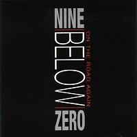 Nine Below Zero – On The Road Again