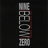 Nine Below Zero – On The Road Again