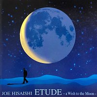 Joe Hisaishi – ETUDE -a Wish to the Moon-