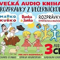 Richard Stanke, Ladislav Chudík, Emília Vášáryová – Veľká audio kniha - Rozprávky z večerníčkov (Maťko a Kubko, Danka a Janka, Rozprávky o Psičkovi a Mačičke)